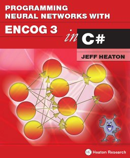 Programming Neural Networks with Encog3 in C#, 2nd Edition